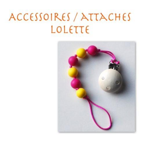 Accessoires / attaches lolette